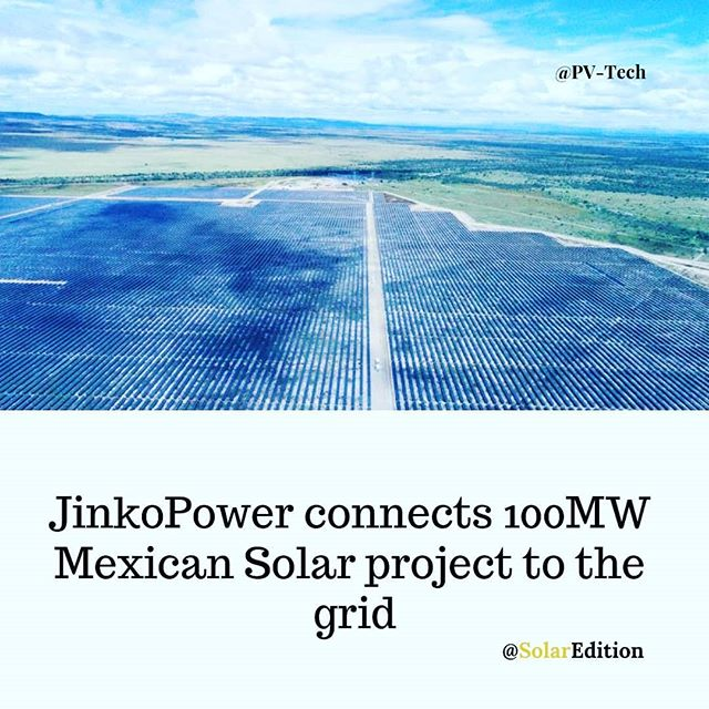 JinkoPower has connected a 100MW solar plant to the grid in the state of Jalisco, Mexico