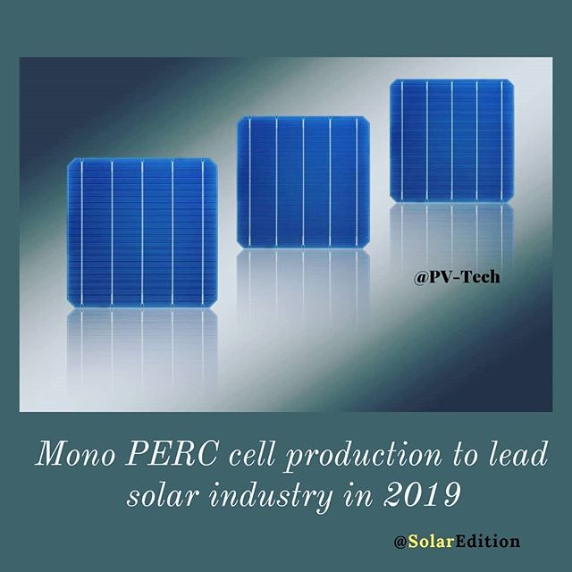 Mono PERC cell production to lead solar industry in 2019