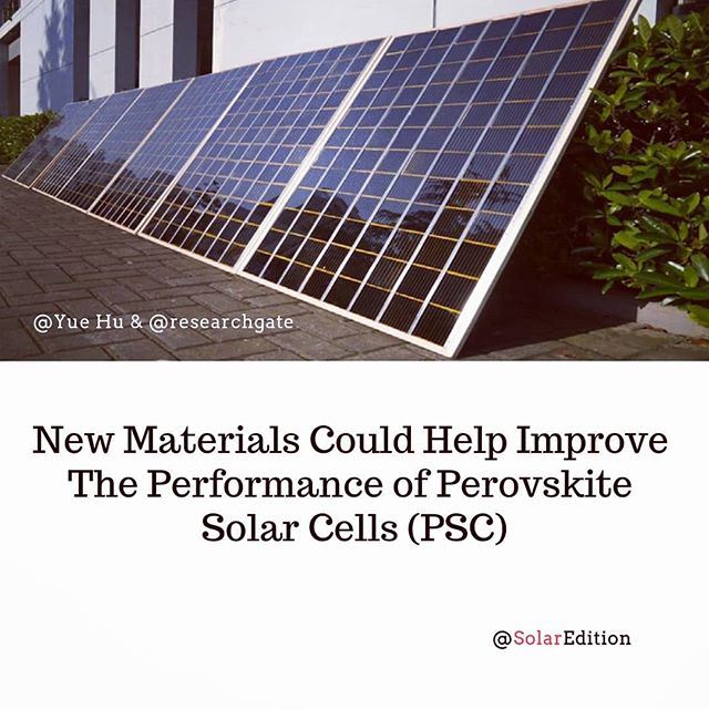New materials could help improve the performance of Perovskite Solar Cells (PSCs)