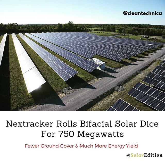 Nextracker rolls bifacial solar dice for 750 megawatts
