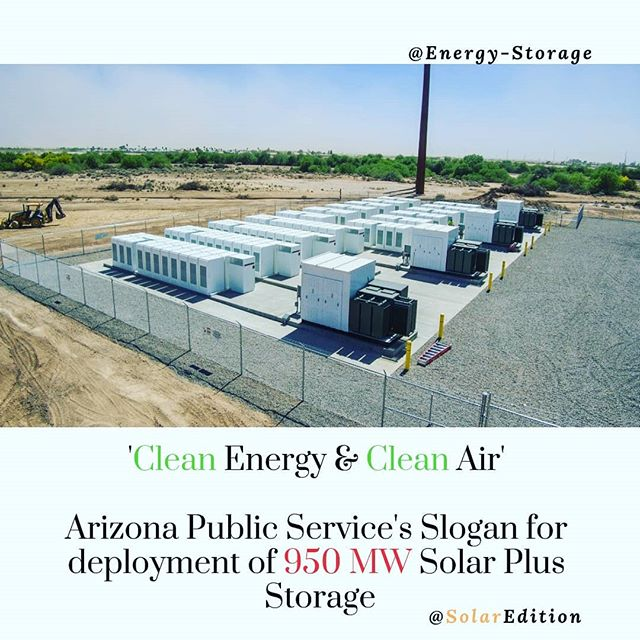'Clean Energy & Clean Air' Arizona Public Service's slogan for deployment of 950 MW solar plus storage