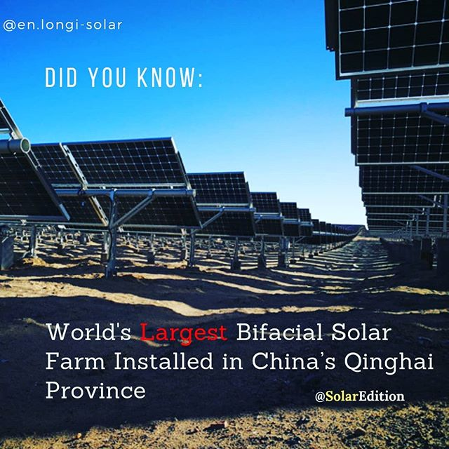 Did You Know:World's Largest Bifacial Solar Power Project Installed in China's Qinghai Province