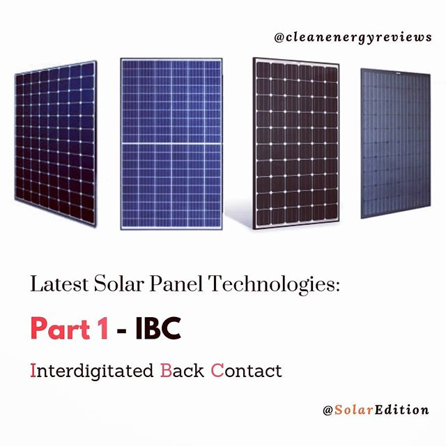 Latest Solar Panel Technologies - Part 1 - IBC