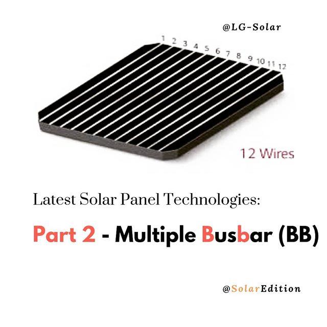 Latest Solar Panel Technologies - Part 2 - Multiple Busbar (BB)