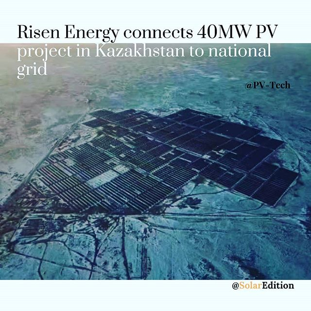 Risen Energy connects 40 MW PV project in Kazakhstan to the national grid