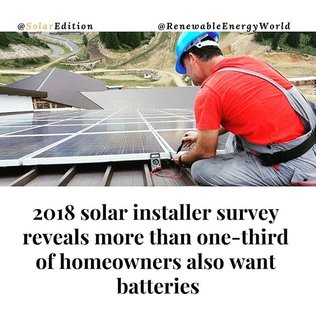 2018 solar installer survey reveals more than one-third of homeowners also want batteries