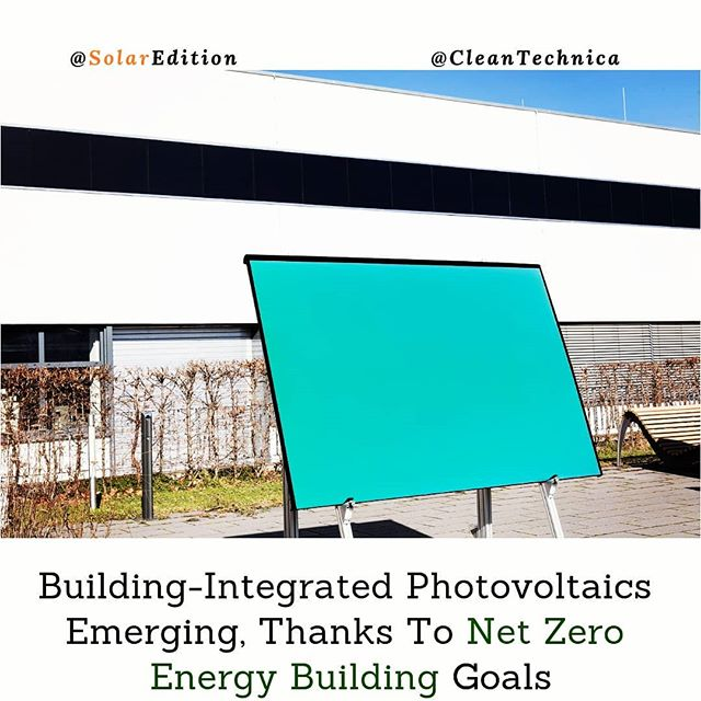 Building-Integrated Photovoltaics Emerging, Thanks To Net Zero Energy Building Goals