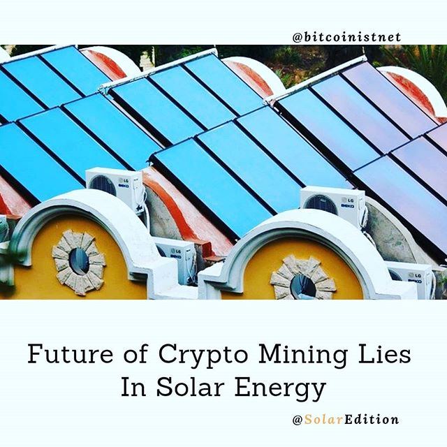 Future of Crypto Mining Lies In Solar Energy