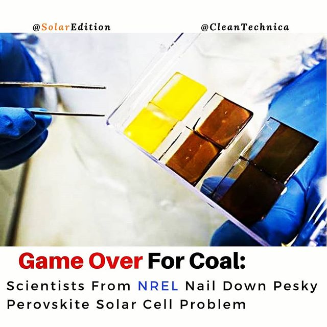 Game Over For Coal: Scientists From NREL Nail Down Pesky Perovskite Solar Cell Problem