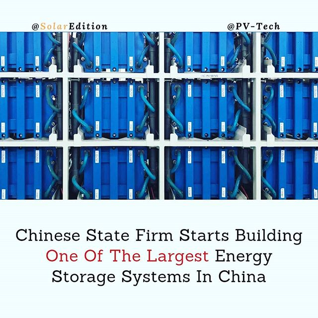 Chinese State Firm Starts Building One Of The Largest Energy Storage Systems In China