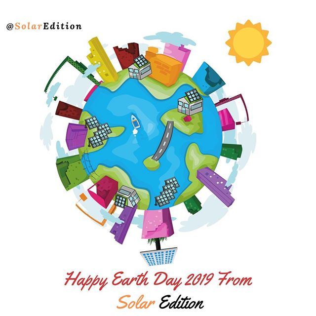 Happy Earth Day 2019 from Solar Edition