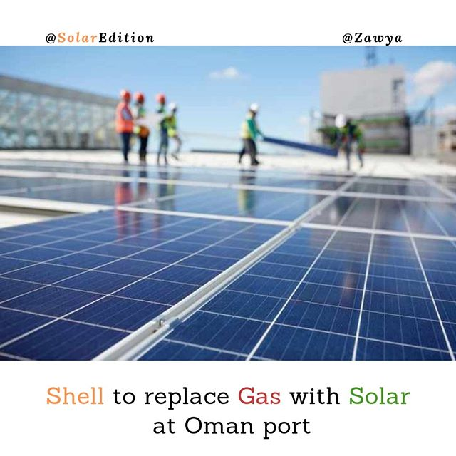 Shell to replace gas with solar at Oman port