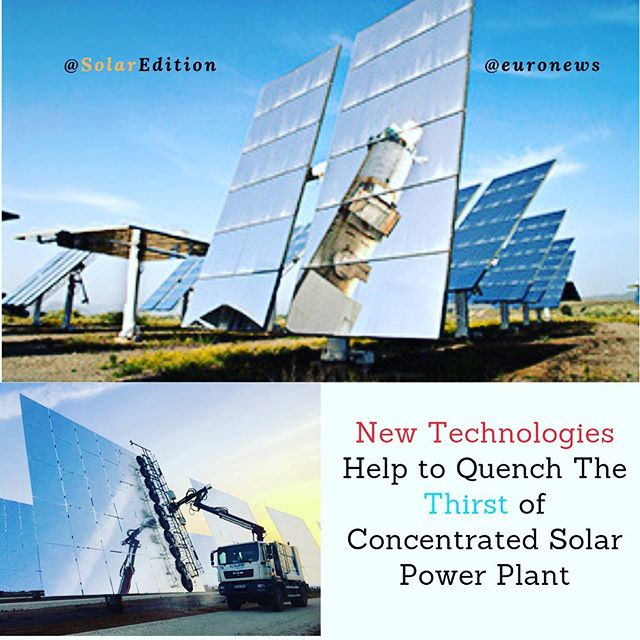 New Technologies Help to Quench The Thirst of Concentrated Solar Power Plant