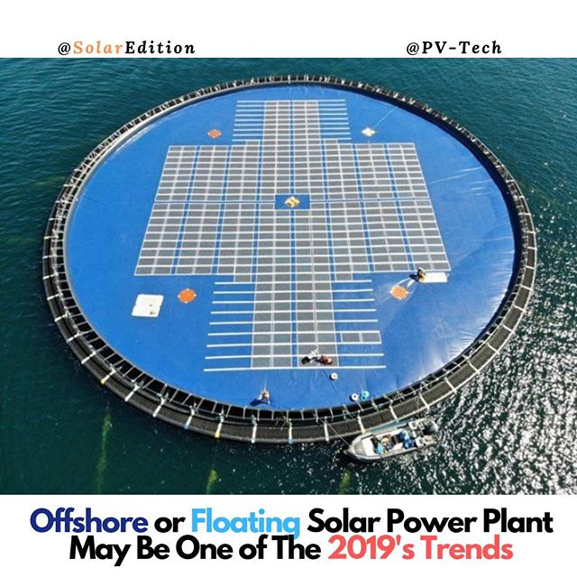 Offshore or Floating Solar Power Plant May Be One Of The 2019's Trends