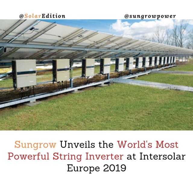 Sungrow Unveils the World's Most Powerful String Inventer at Intersolar Europe 2019