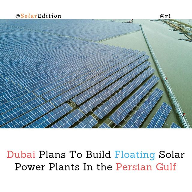 Dubai Plans To Build Floating Solar Power Plants In the Persian Gulf