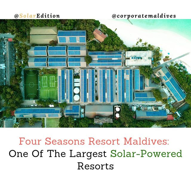 Four Seasons Resort Maldives: One Of The Largest Solar-Powered Resorts