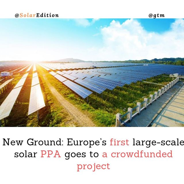 New Ground: Europe's first large-scale solar PPA goes to a crowdfunded project