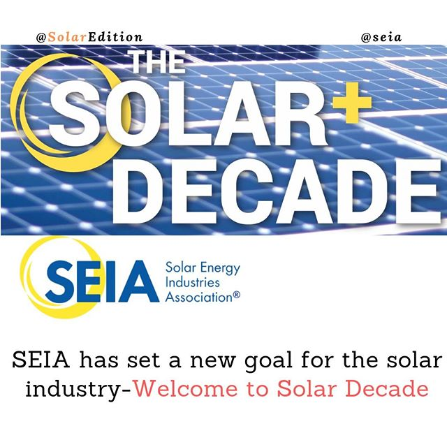 SEIA has set a new goal for the solar industry-Welcome To Solar Decade