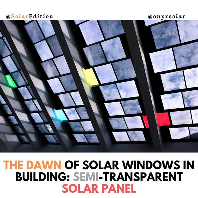 The Dawn of Solar Windows in Building: Semi-Transparent Solar Panel