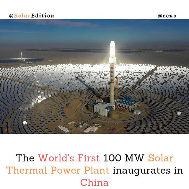 The World's First 100 MW Solar Thermal Power Plant inaugurates in China