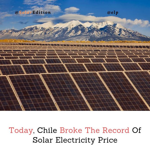 Today, Chile Broke The Record Of Solar Electricity Price