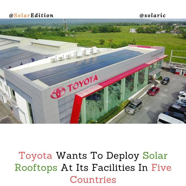 Toyota Wants To Deploy Solar Rooftops At Its Facilities In Five Countries