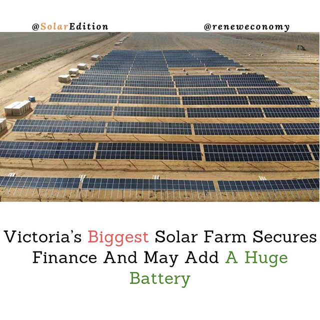Victoria's Biggest Solar Farm Secures Finance And May Add A Huge Battery