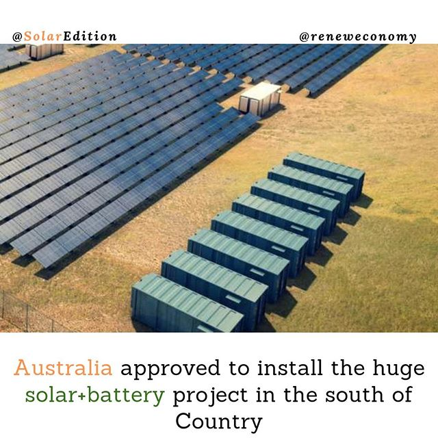 Australia approved to install the huge solar+battery project in the south of Country
