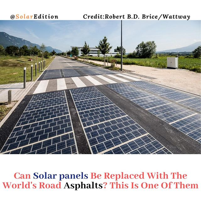 Can Solar panels Be Replaced With The World's Road Asphalts? This Is One Of Them