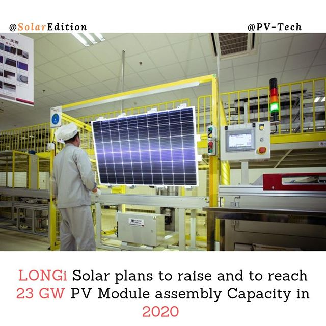 LONGi Solar plans to raise and to reach 23GW PV Module assembly Capacity in 2020