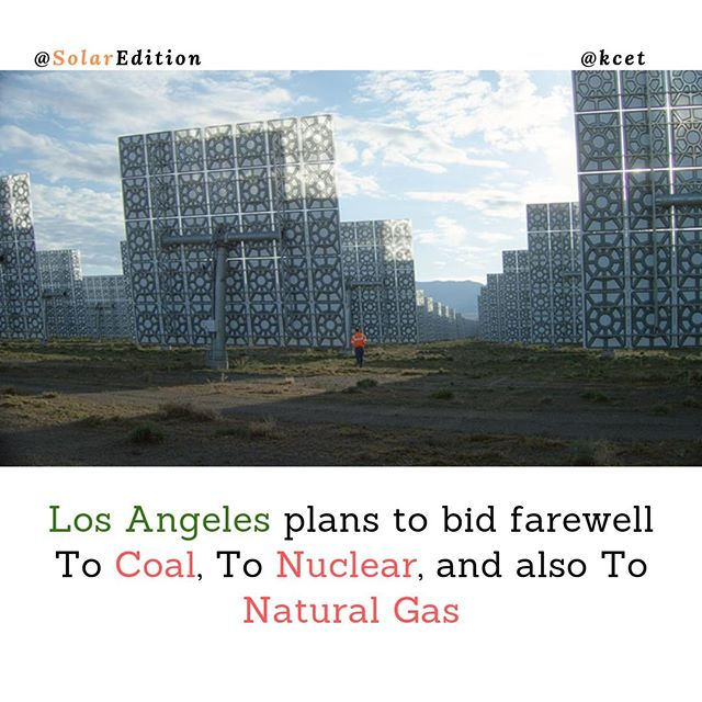 Los Angeles plans to bid farewell To Coal, To Nuclear, and also To Natural Gas