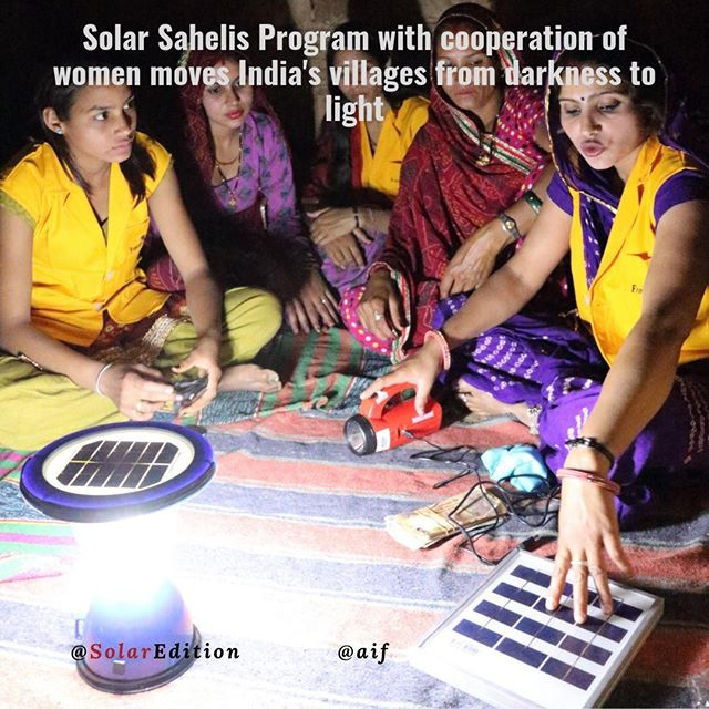 Solar Sahelis with the cooperation of women moves India's villages from darkness to light