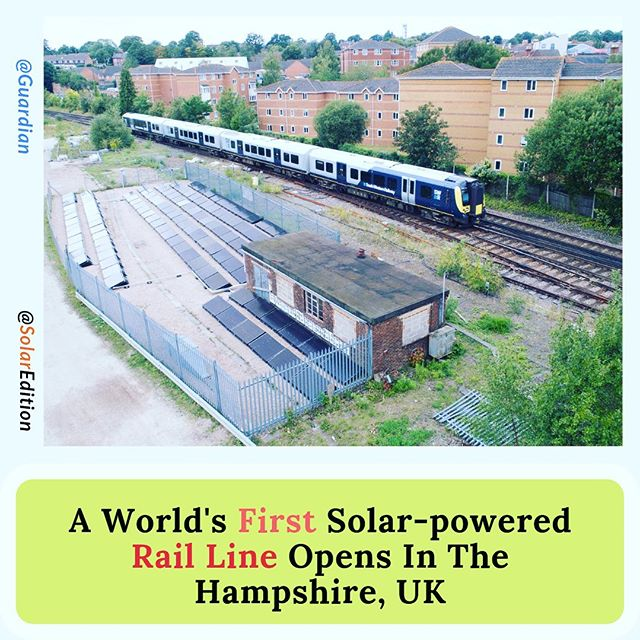 A World's First Solar-powered Rail Line Opens In The Hampshire, UK