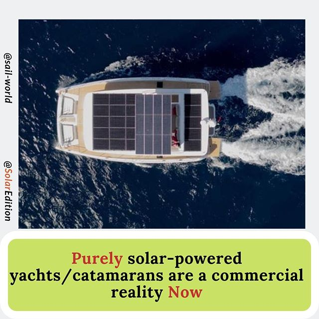 Purely solar-powered yachts/catamarans are a commercial reality Now