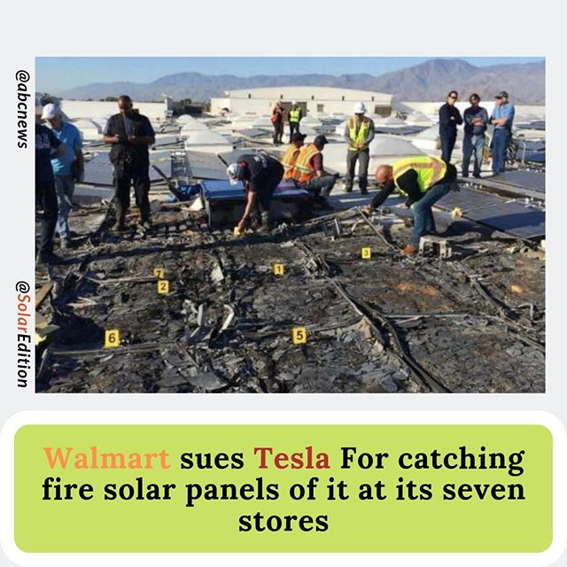Walmart Sues Tesla For Catching Fire Solar panels of It At Its 7 Stores