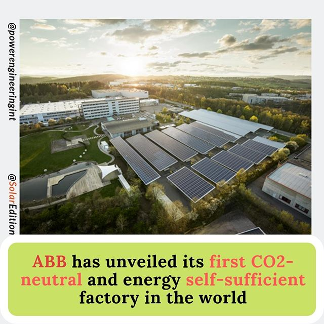 ABB has unveiled its first CO2-neutral and energy self-sufficient factory in the world