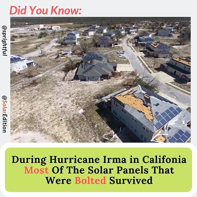 During Hurricane Irma in Califonia Most Of The Solar Panels That Were Bolted Survived