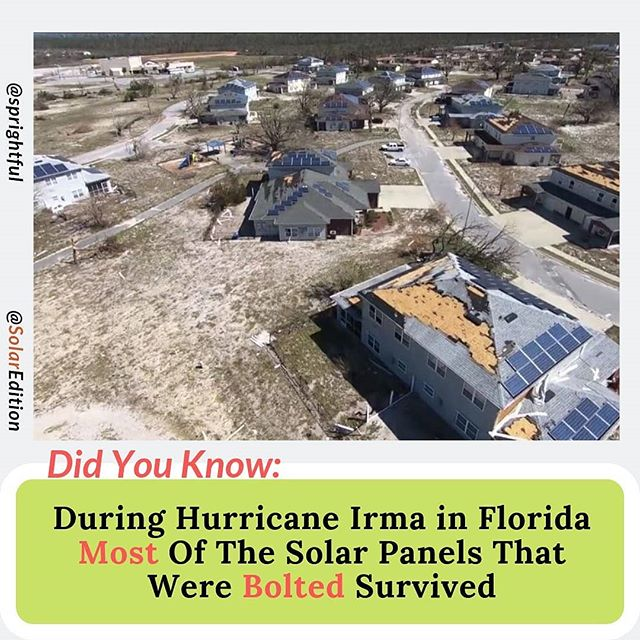 During Hurricane Irma in Florida Most Of The Solar Panels That Were Bolted Survived
