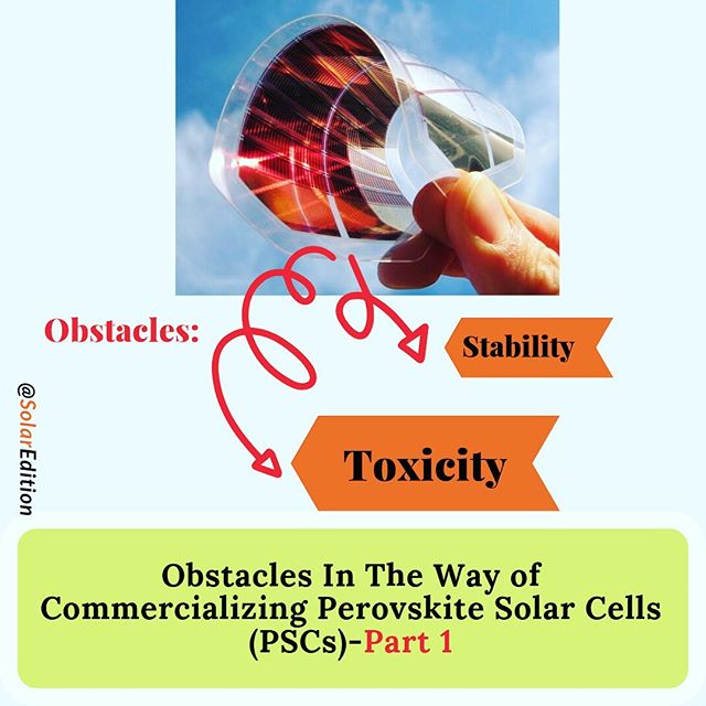 Obstacles In The Way of Commercializing Perovskite Solar Cells (PSCs) - Part 1