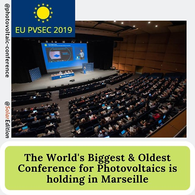 The World's Biggest & Oldest Conference for Photovoltaics is holding in Marseille