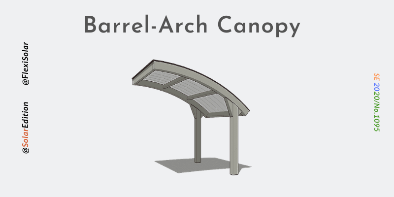 Fig 3: Barrel-Arch Solar Canopy